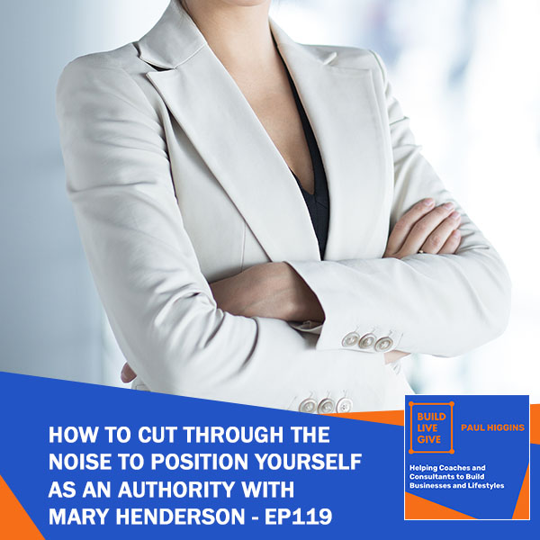 BLG 119 | Positioning Yourself As Authority