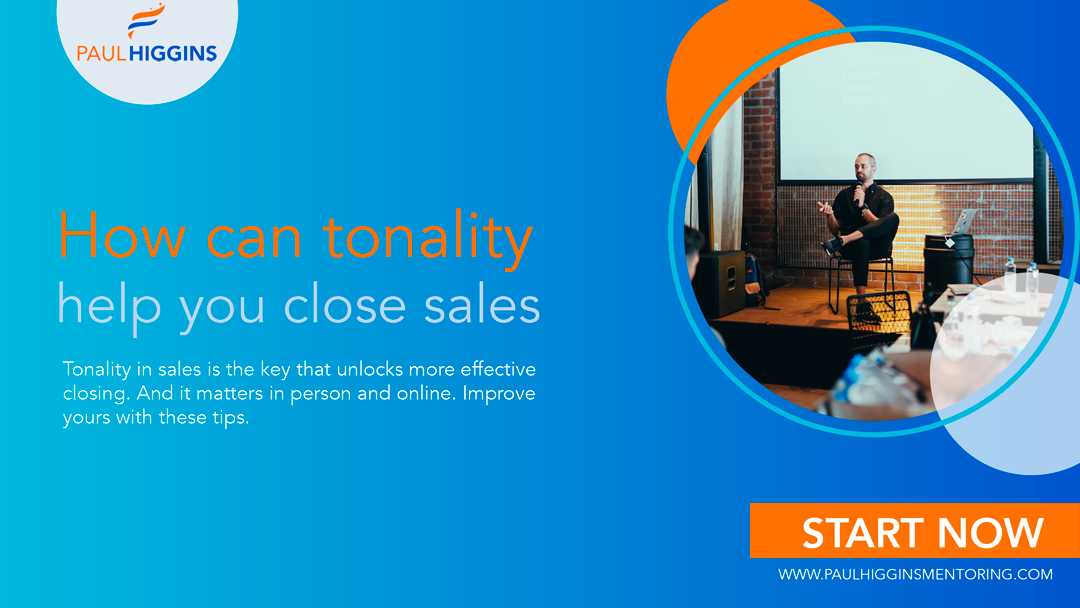 Tonality in sales is the key that unlocks more effective closing. And it matters in person and online. Improve yours with these tips.